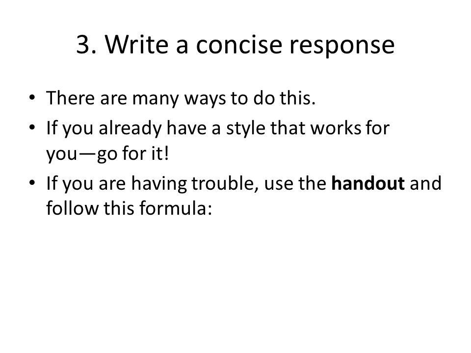 3. Write a concise response