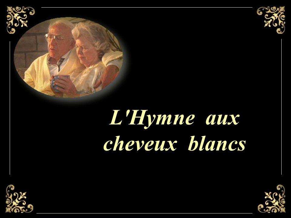 L Hymne aux cheveux blancs
