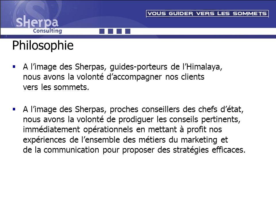 PhilosophieA l'image des Sherpas, guides-porteurs de l'Himalaya, nous avons la volonté d'accompagner nos clients vers les sommets.