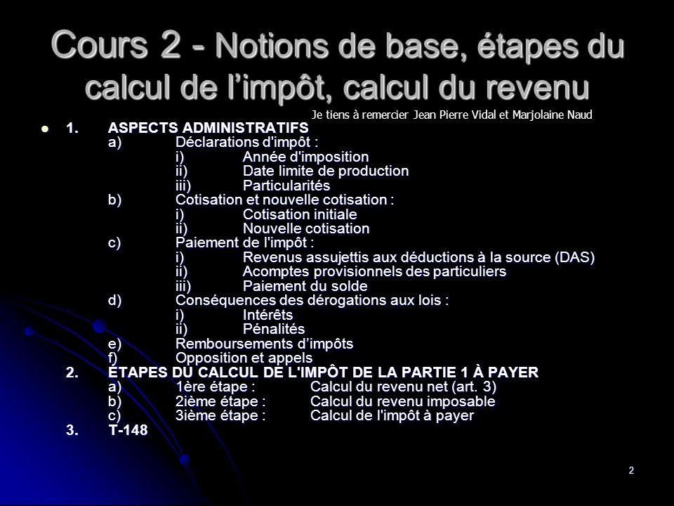 Cours 2 - Notions de base, étapes du calcul de l'impôt, calcul du revenu