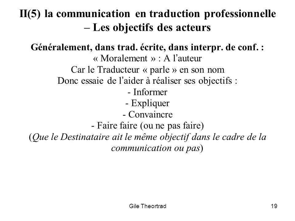 Généralement, dans trad. écrite, dans interpr. de conf. :