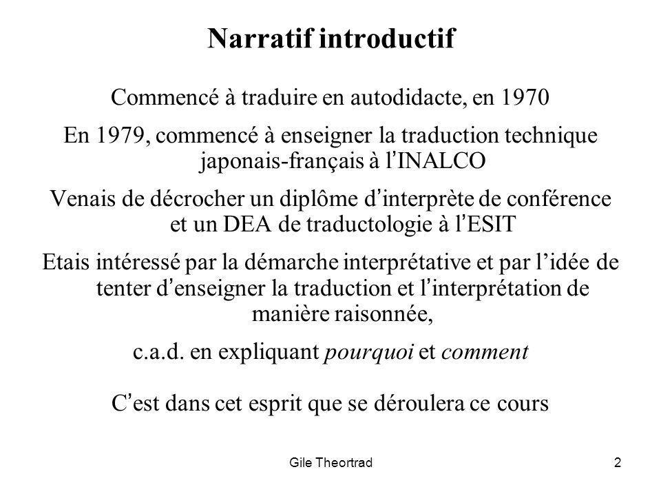 Narratif introductif Commencé à traduire en autodidacte, en 1970