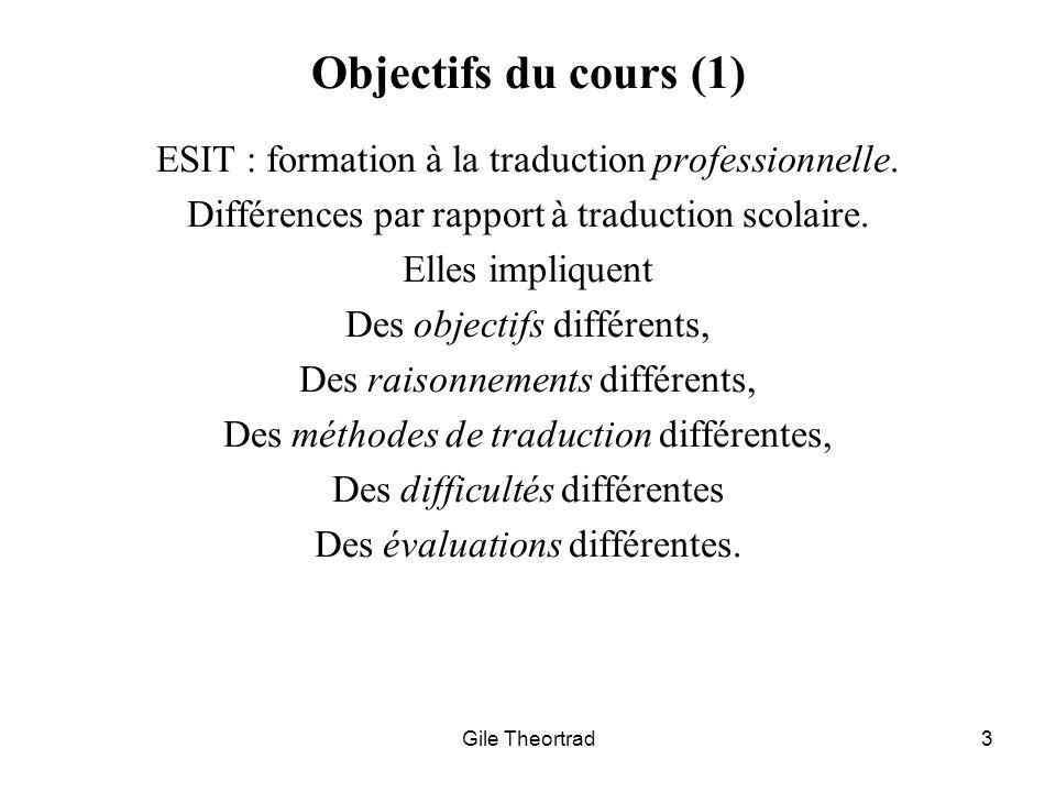 Objectifs du cours (1) ESIT : formation à la traduction professionnelle. Différences par rapport à traduction scolaire.