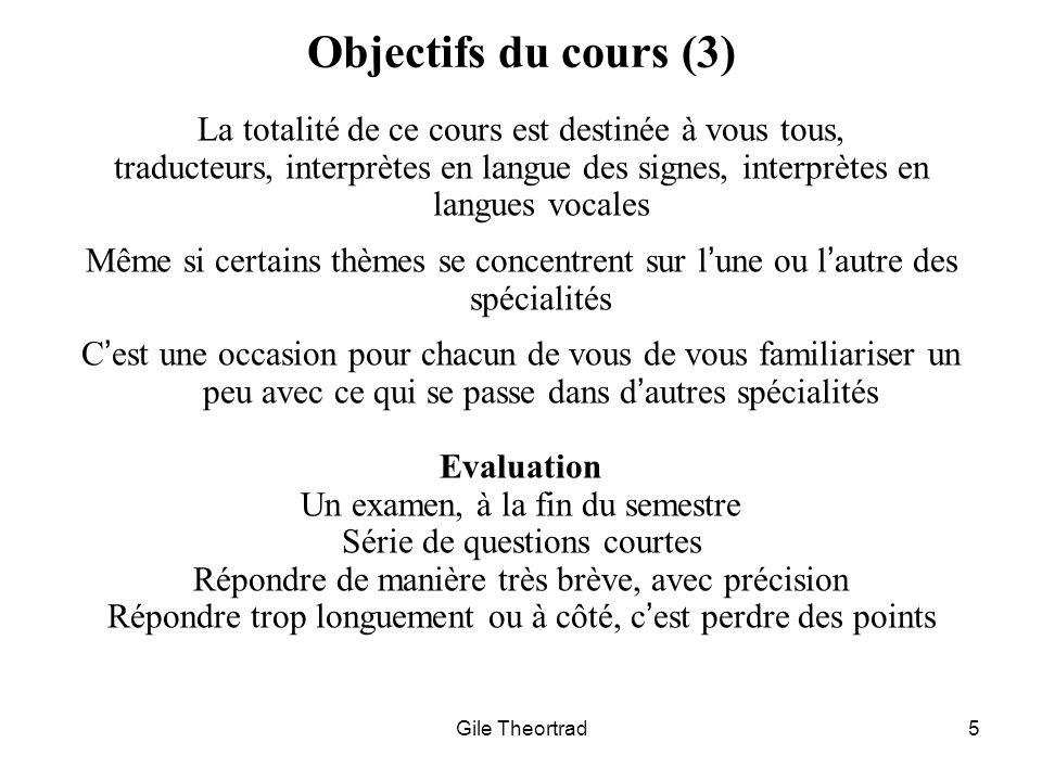 Objectifs du cours (3) La totalité de ce cours est destinée à vous tous,