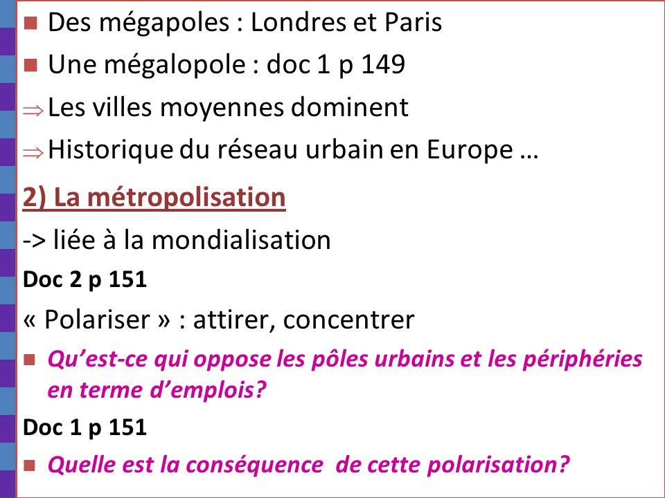 Des mégapoles : Londres et Paris Une mégalopole : doc 1 p 149