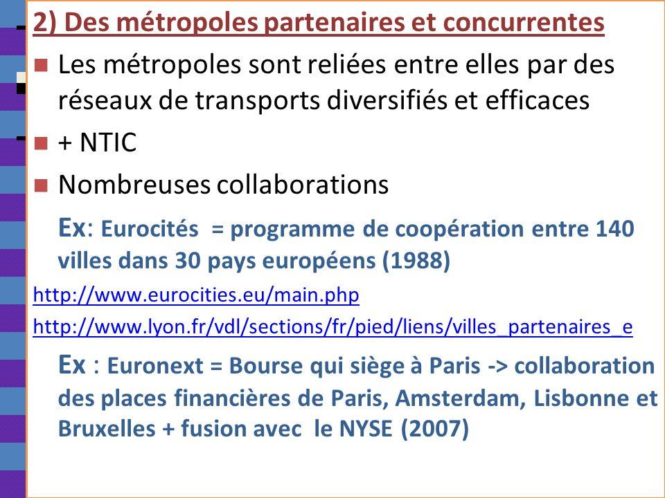 2) Des métropoles partenaires et concurrentes