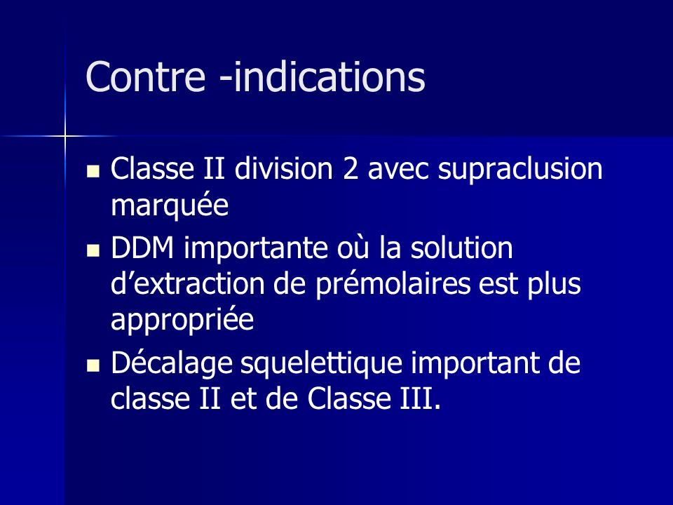 Contre -indications Classe II division 2 avec supraclusion marquée