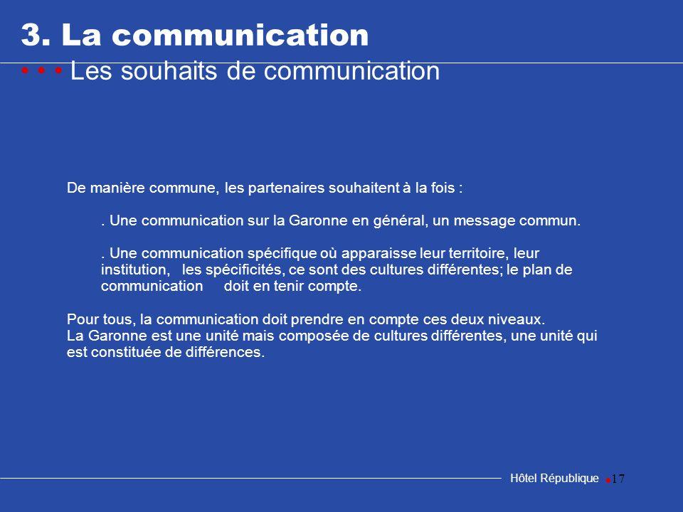 3. La communication • • • Les souhaits de communication •