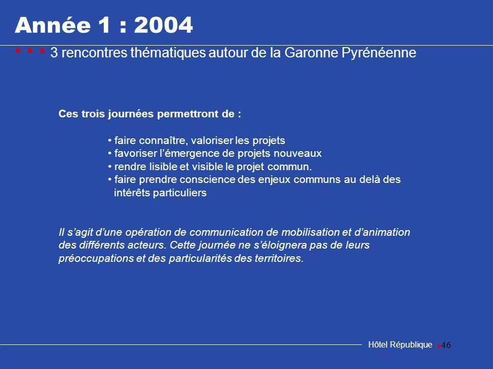 samedi 25 mars 2017Année 1 : 2004. • • • 3 rencontres thématiques autour de la Garonne Pyrénéenne. Ces trois journées permettront de :