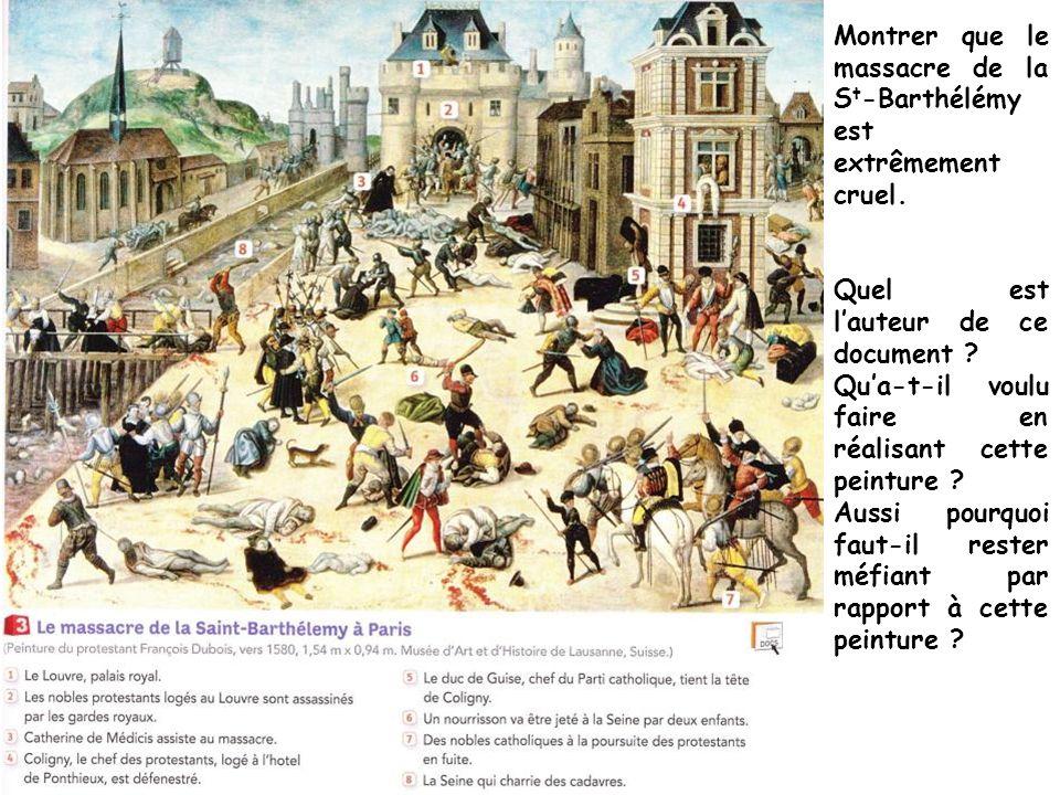 Montrer que le massacre de la St-Barthélémy est extrêmement cruel.