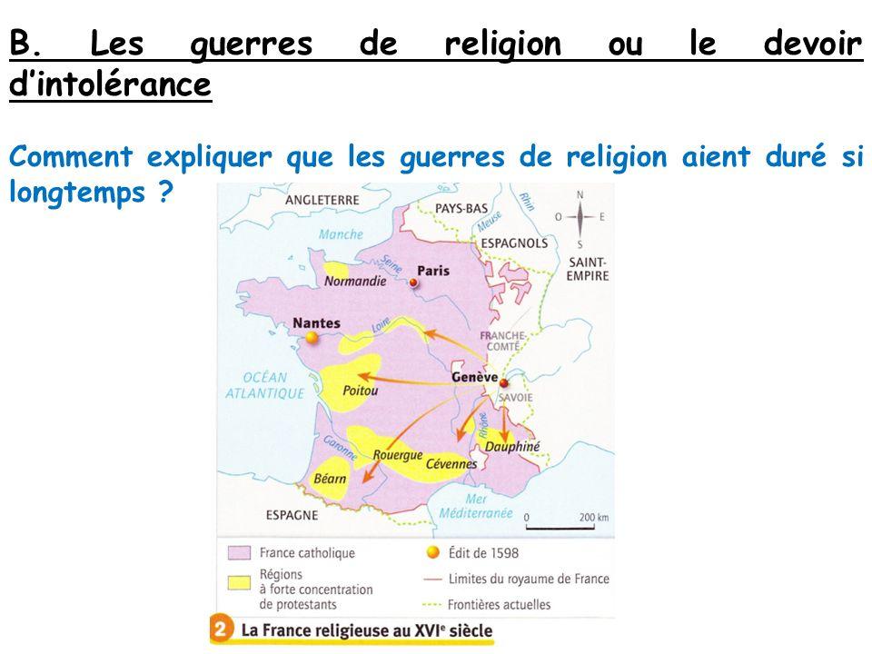 B. Les guerres de religion ou le devoir d'intolérance