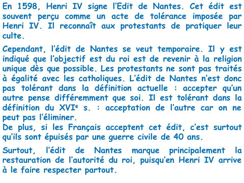En 1598, Henri IV signe l'Edit de Nantes