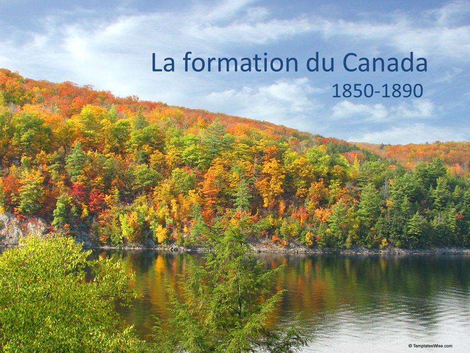 La formation du Canada 1850-1890
