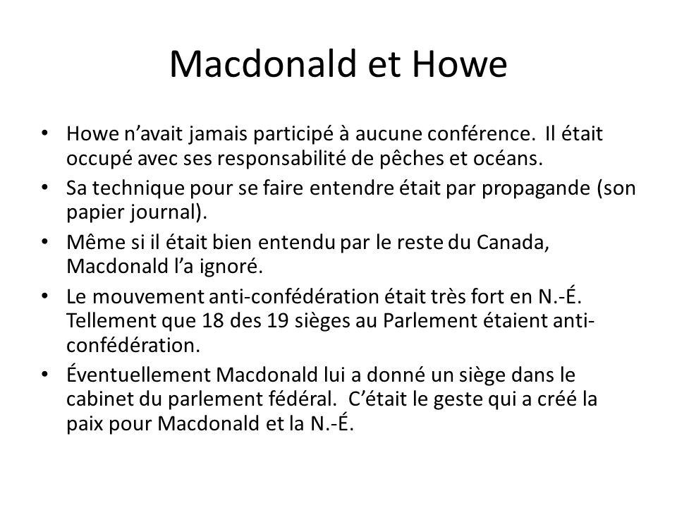 Macdonald et Howe Howe n'avait jamais participé à aucune conférence. Il était occupé avec ses responsabilité de pêches et océans.