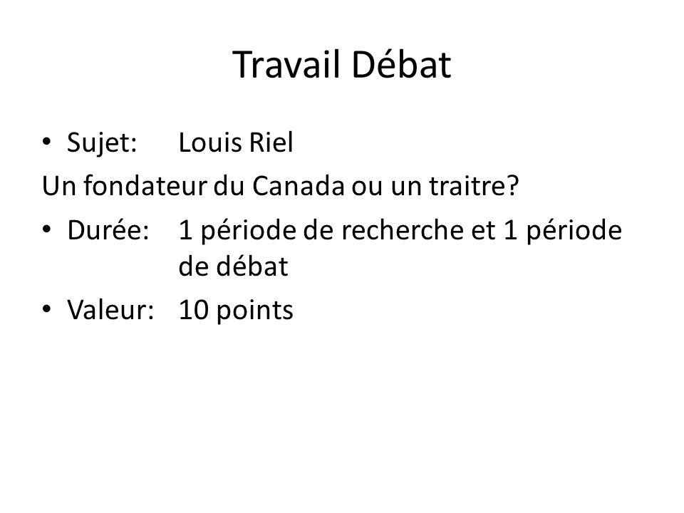 Travail Débat Sujet: Louis Riel Un fondateur du Canada ou un traitre