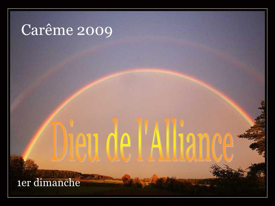 Carême 2009 Dieu de l Alliance 1er dimanche