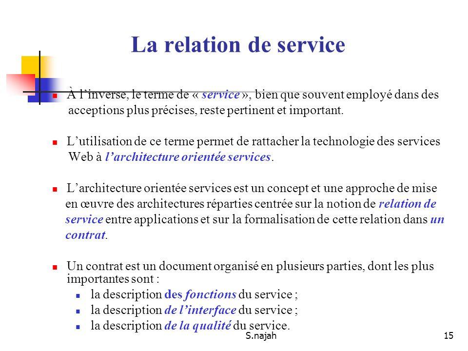 La relation de service À l'inverse, le terme de « service », bien que souvent employé dans des.