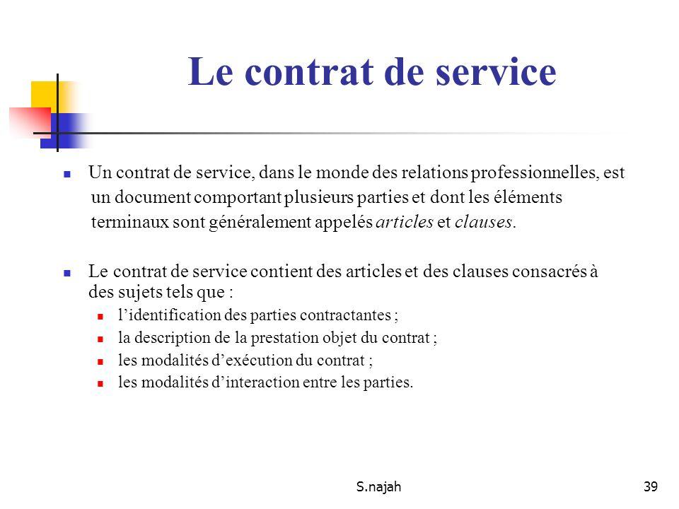Le contrat de service Un contrat de service, dans le monde des relations professionnelles, est.