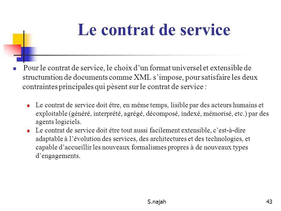 Le contrat de service Pour le contrat de service, le choix d'un format universel et extensible de.