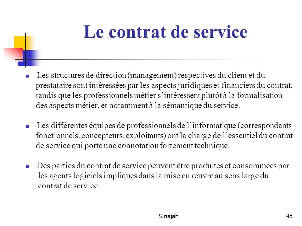 Le contrat de service Les structures de direction (management) respectives du client et du.