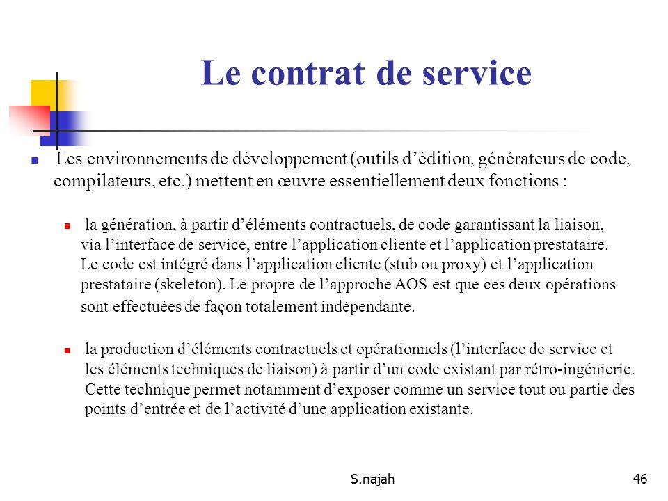Le contrat de service Les environnements de développement (outils d'édition, générateurs de code,