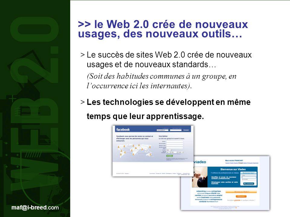 >> le Web 2.0 crée de nouveaux usages, des nouveaux outils…