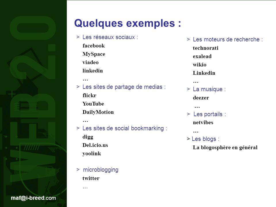 Quelques exemples : > Les réseaux sociaux :