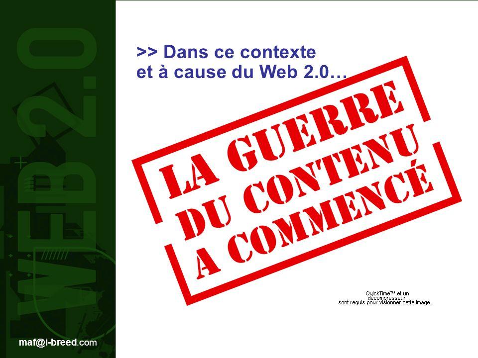 >> Dans ce contexte et à cause du Web 2.0…