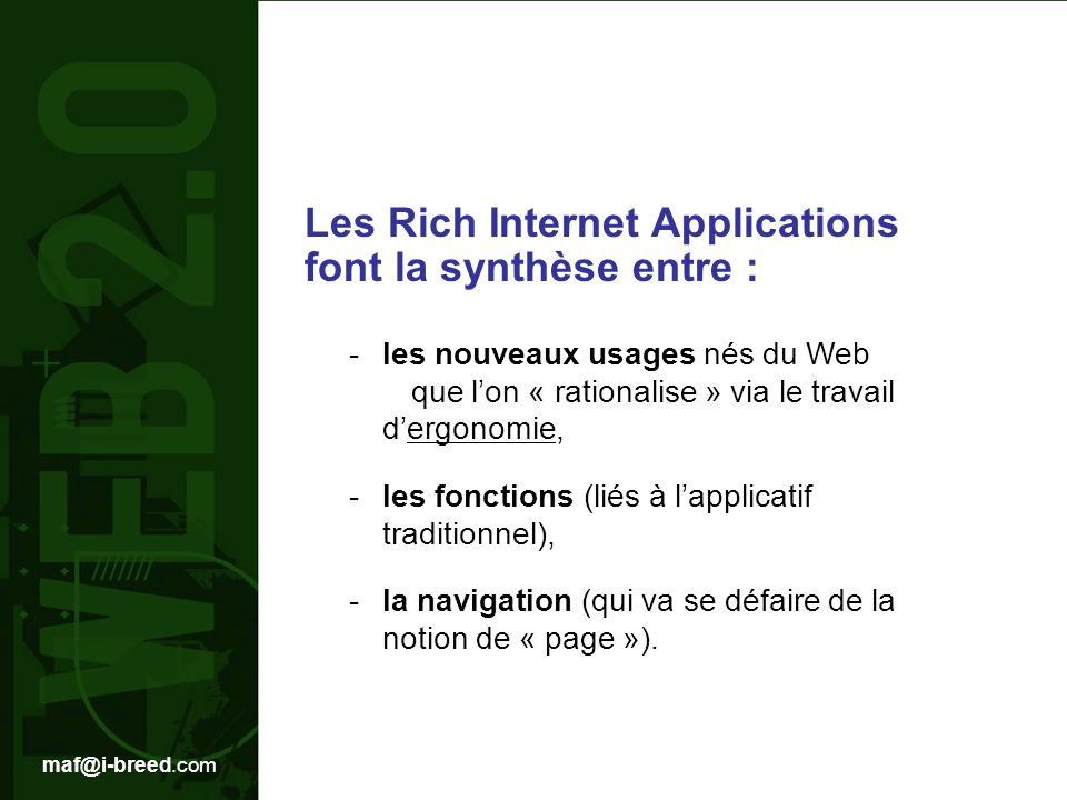 Les Rich Internet Applications font la synthèse entre :