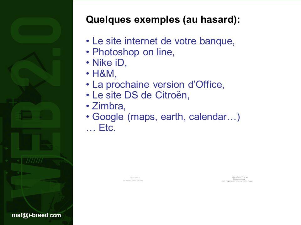 Quelques exemples (au hasard): • Le site internet de votre banque,