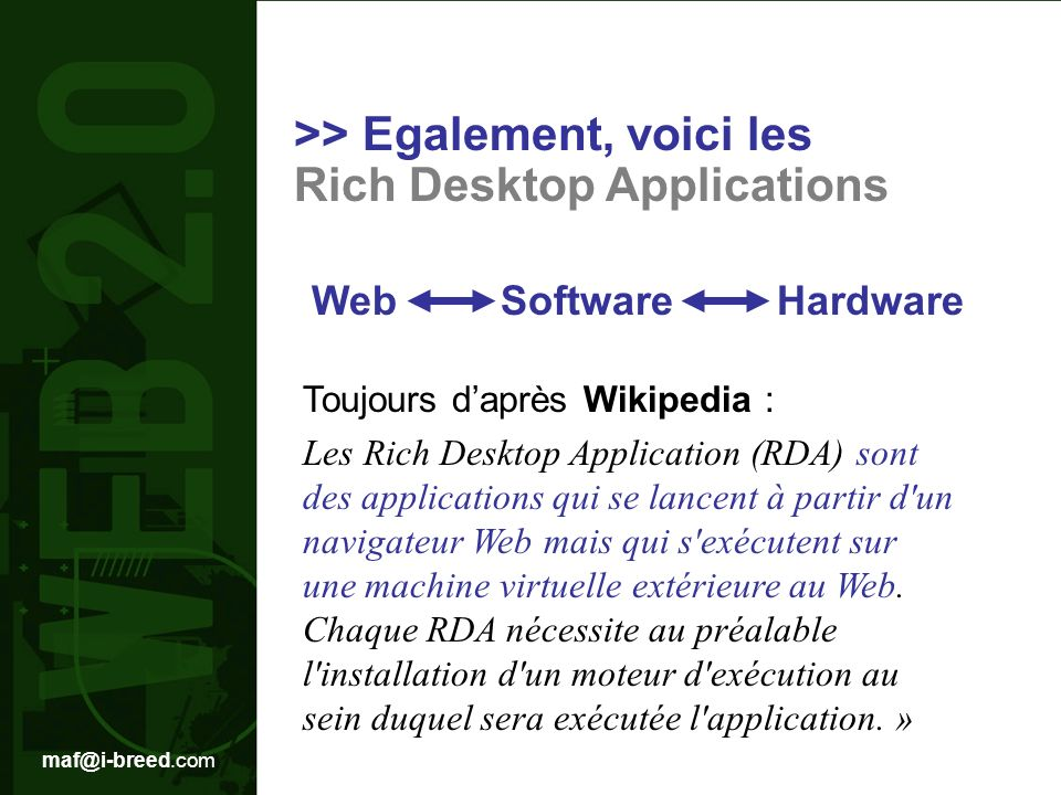 >> Egalement, voici les Rich Desktop Applications