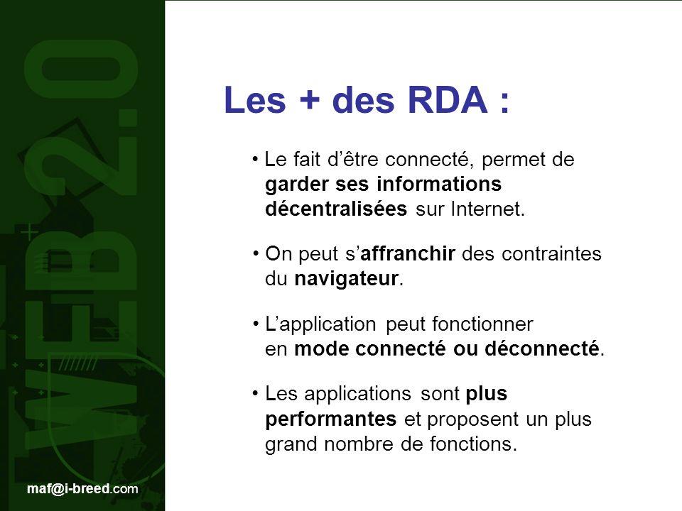 Les + des RDA : • Le fait d'être connecté, permet de garder ses informations décentralisées sur Internet.