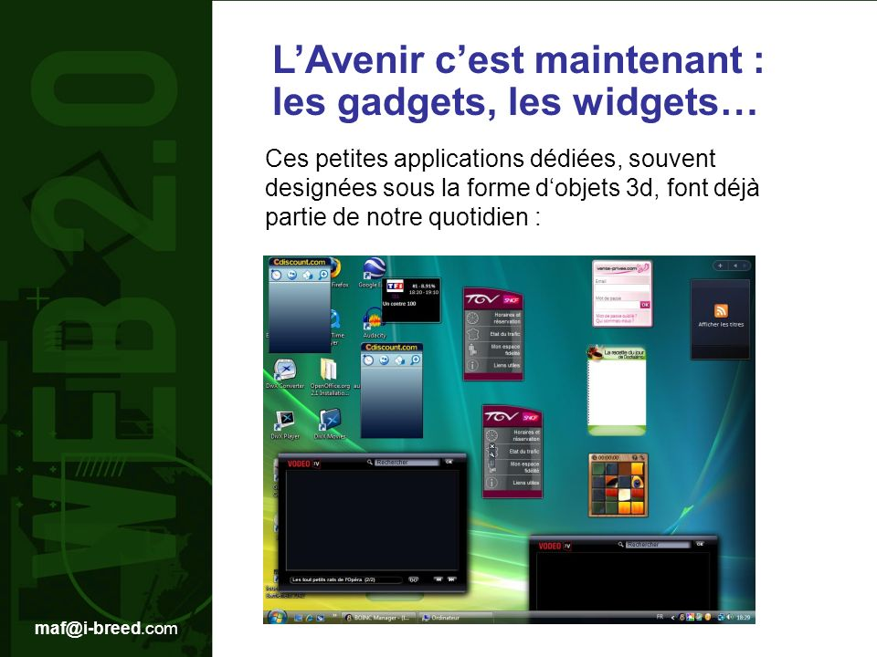 L'Avenir c'est maintenant : les gadgets, les widgets…
