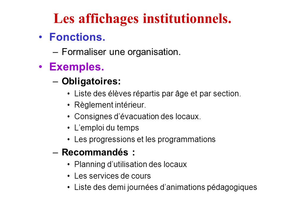 Les affichages institutionnels.