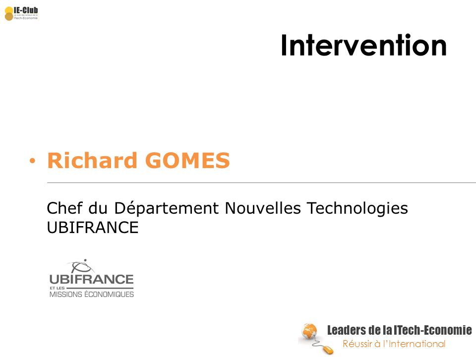 Intervention Richard GOMES Chef du Département Nouvelles Technologies UBIFRANCE