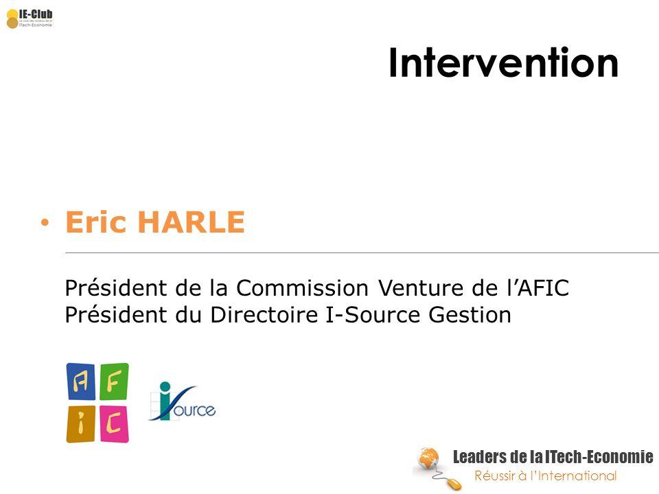 Intervention Eric HARLE Président de la Commission Venture de l'AFIC Président du Directoire I-Source Gestion.