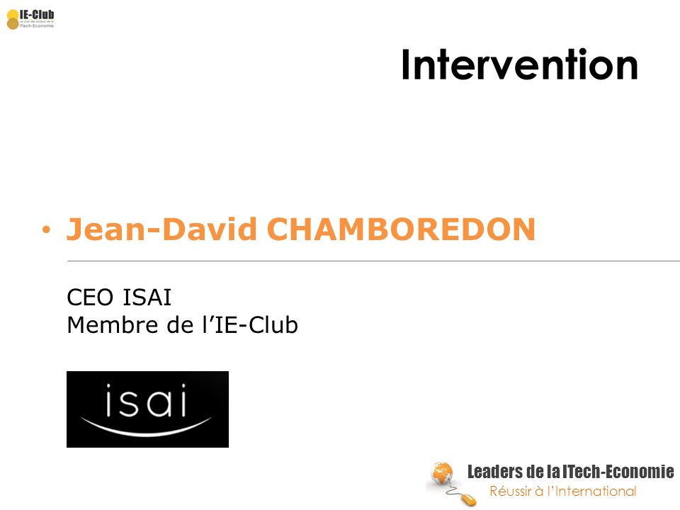 Intervention Jean-David CHAMBOREDON CEO ISAI Membre de l'IE-Club