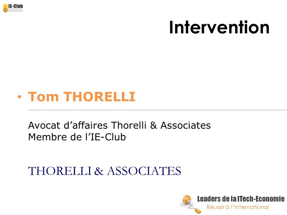 Intervention Tom THORELLI Avocat d'affaires Thorelli & Associates Membre de l'IE-Club.