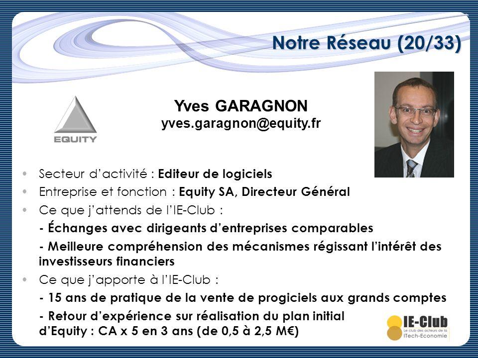 Notre Réseau (20/33) Yves GARAGNON yves.garagnon@equity.fr