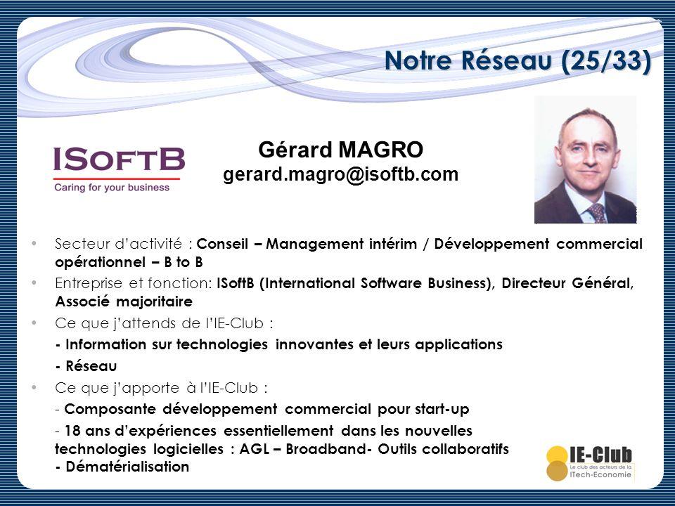 Notre Réseau (25/33) Gérard MAGRO gerard.magro@isoftb.com Logo