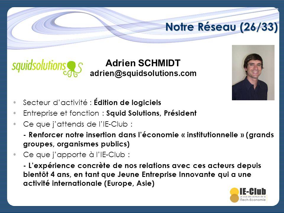 Notre Réseau (26/33) Adrien SCHMIDT adrien@squidsolutions.com