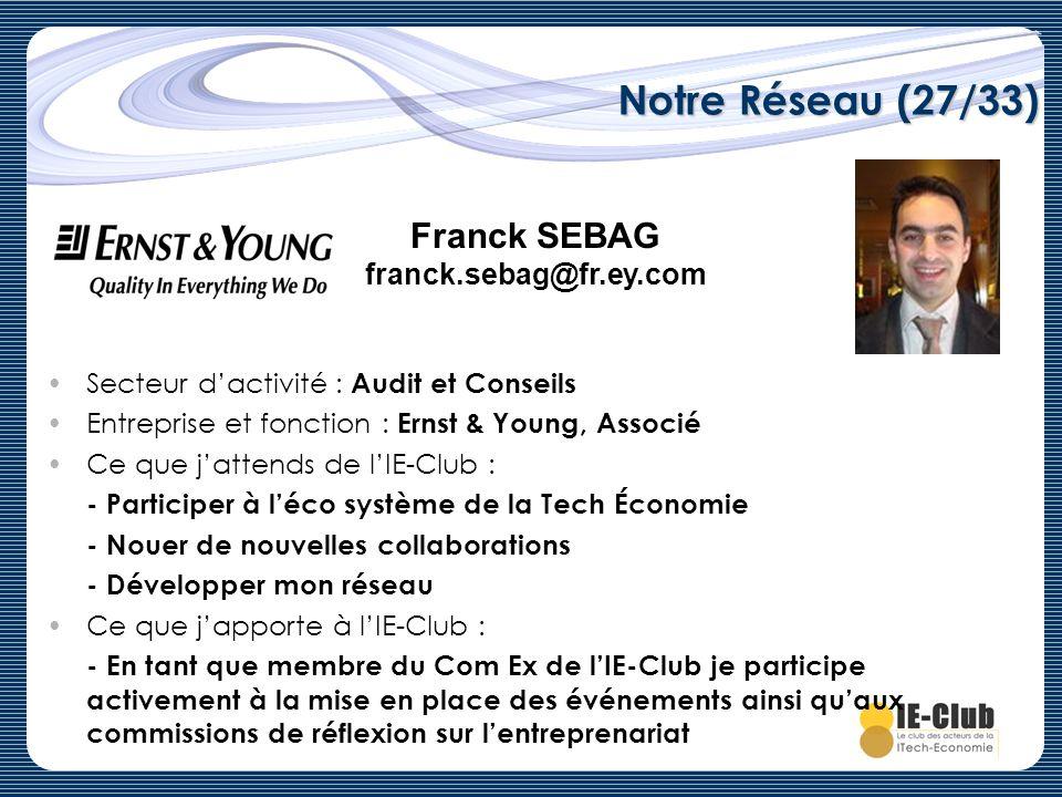 Notre Réseau (27/33) Franck SEBAG franck.sebag@fr.ey.com