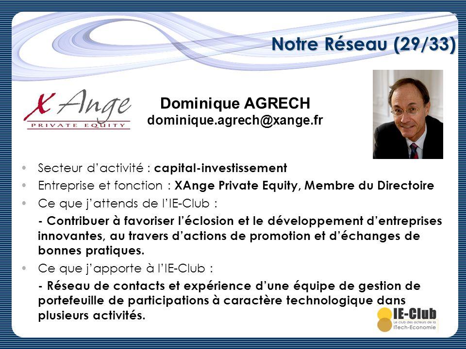 Notre Réseau (29/33) Dominique AGRECH dominique.agrech@xange.fr