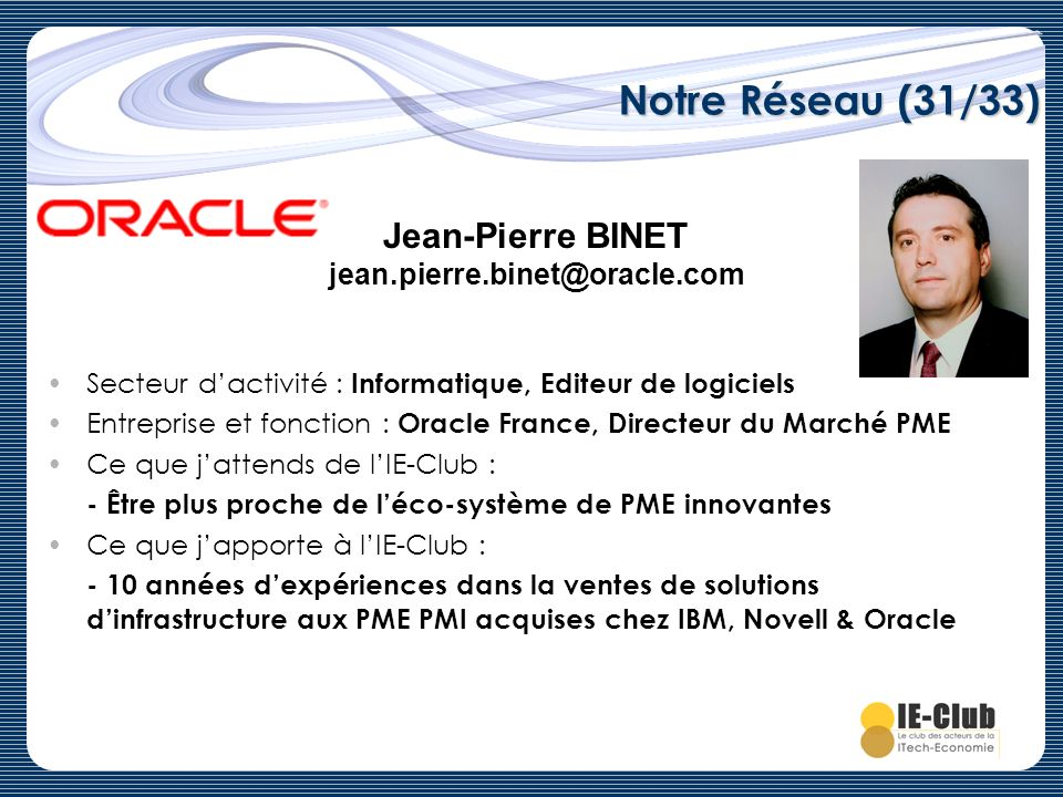 Notre Réseau (31/33) Jean-Pierre BINET jean.pierre.binet@oracle.com