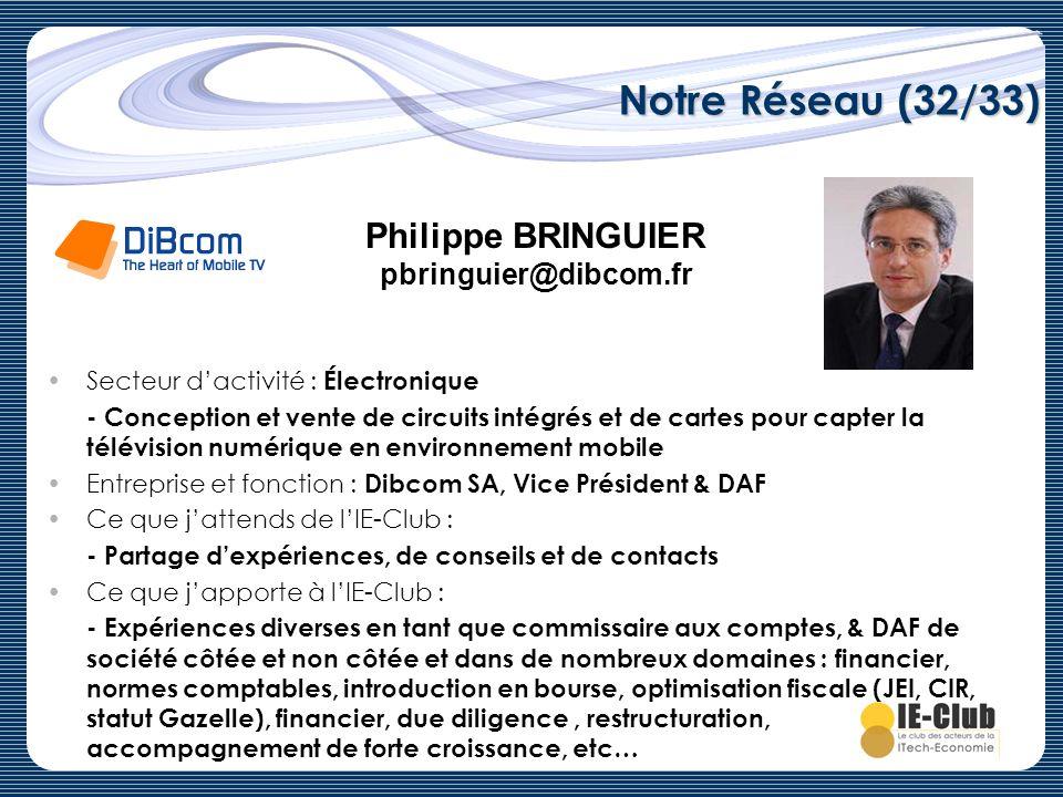 Notre Réseau (32/33) Philippe BRINGUIER pbringuier@dibcom.fr