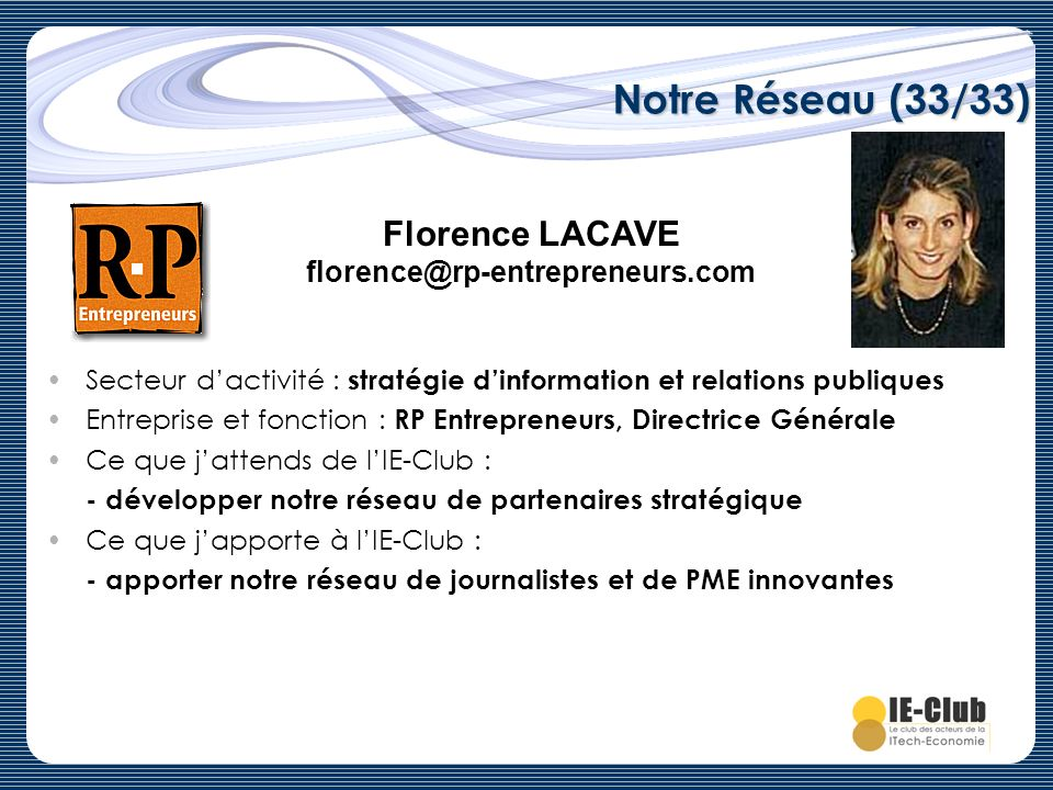 Notre Réseau (33/33) Florence LACAVE florence@rp-entrepreneurs.com