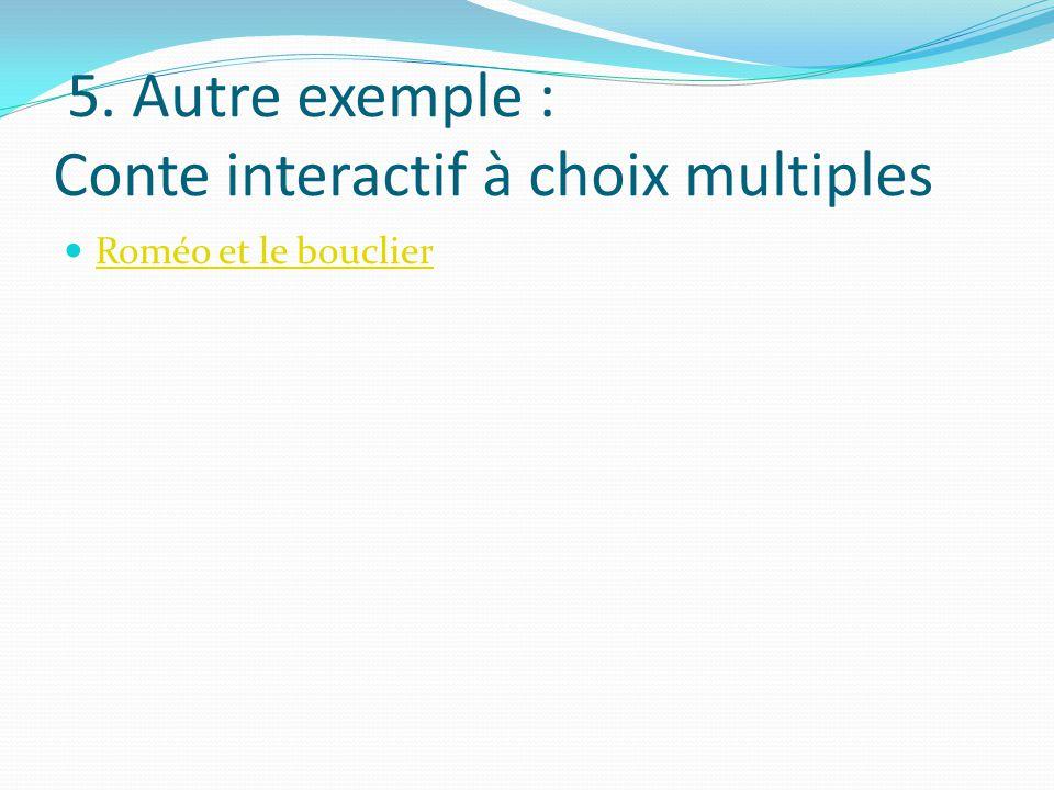 5. Autre exemple : Conte interactif à choix multiples