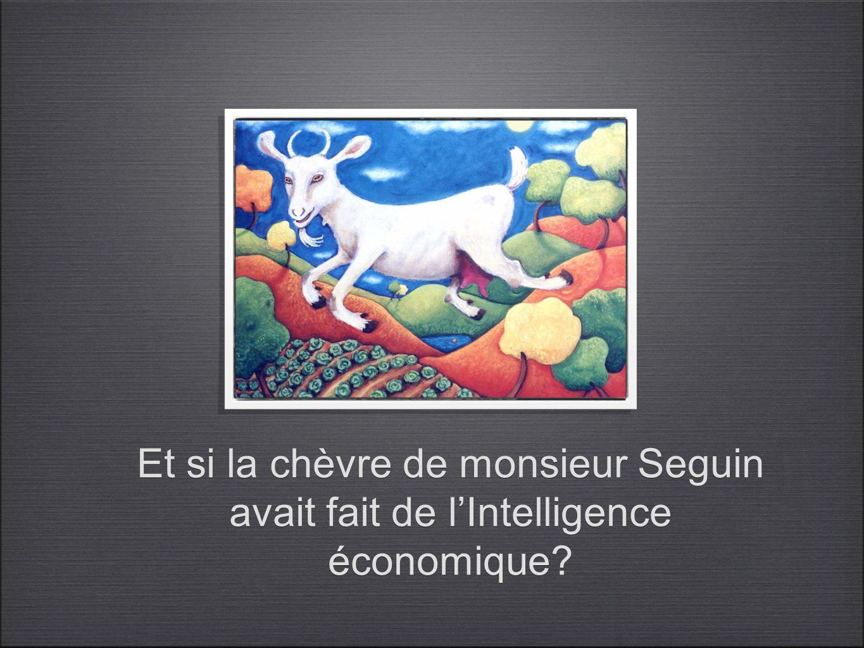Et si la chèvre de monsieur Seguin avait fait de l'Intelligence économique
