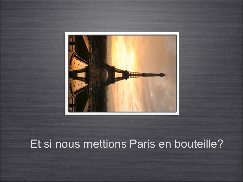 Et si nous mettions Paris en bouteille