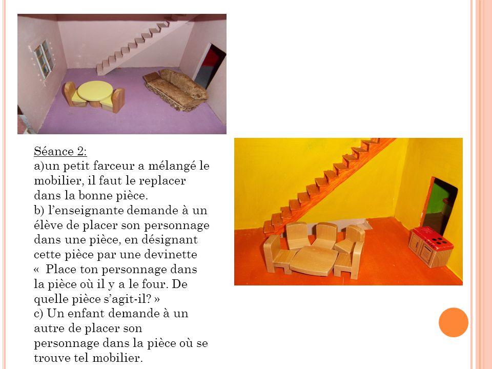 Séance 2: a)un petit farceur a mélangé le mobilier, il faut le replacer dans la bonne pièce.